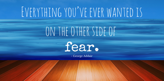 Everything-youve-ever-wanted-is-on-the-other-side-of-fear.-George-Addair-quote-via-tigerlilyva.com_-1024x512